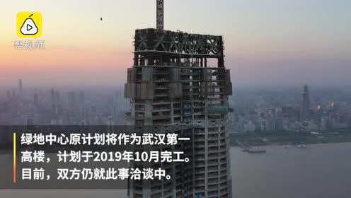 """华中第一高楼被曝欠工程款停工:曾被限高,""""迫降""""至455米"""