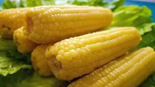 你家还在吃玉米吗?后悔知道的晚了,提醒家里人,切记别忽视了