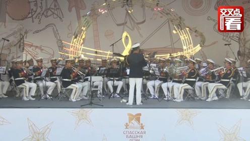 中国解放军亮相俄罗斯国际军乐节 一曲《喀秋莎》点燃全场!