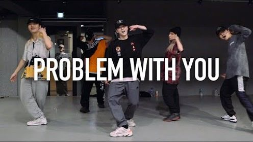 Youngbeen Joo最新编舞Problem With You