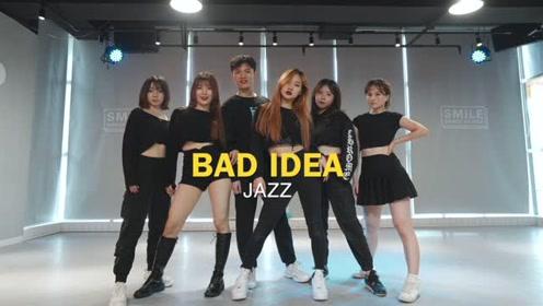 原创爵士舞舞蹈bad ideas