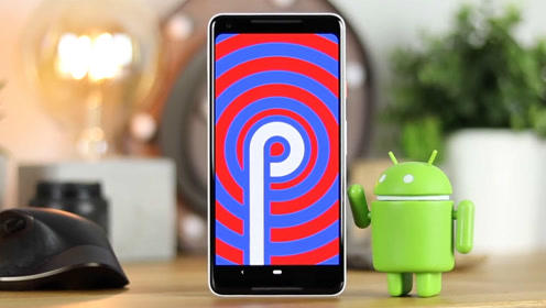 谷歌发布新Android P,只剩4款手机能使用,都哪些?