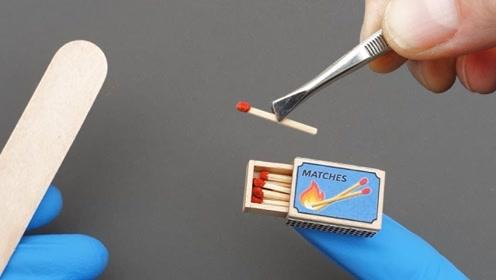 世界上最小的火柴,老外展示制作过程,网友:这双手是我的多好