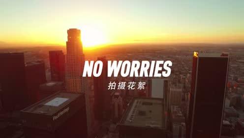No Worries拍摄花絮