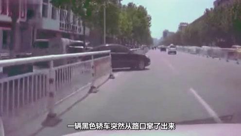 黑色轿车突然蹿出,视频车措手不及只好含泪撞上去!